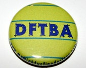 Nerdfighter Yellow Sticky - Don't Forget To Be Awesome (DFTBA) - One Inch Pinback Button