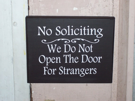 No Soliciting We Do Not Answer The Door For Strangers Wood