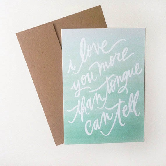 "5x7 love card / ""i love you more than tongue can tell"""