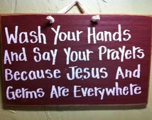 Wash your hands say prayers Jesus germs everywhere sign