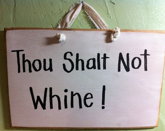 Thou shalt not whine sign wood hand crafted funny classroom decor gift