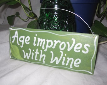 Age Improves with Wine, handpainted sign