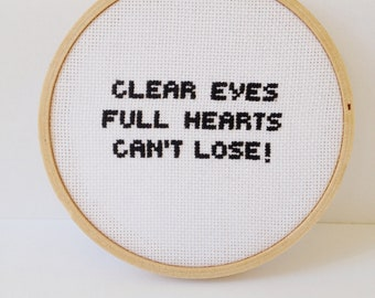 Friday Night Lights quote.  Clear Eyes Clear Heart Can't Lose.  embroidered quote.  Pop culture embroidery.