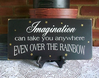 Wood Sign Imagination Over the Rainbow Wall Decor Plaque Wizard of Oz Inspire