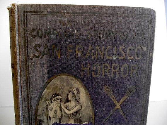 Antique - The San Francisco Horror - 1906 Record of Earthquake- Photographs and News Book