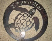 E Komo Mai- Hawaiin Welcome Sign, Sea Turtle Sign
