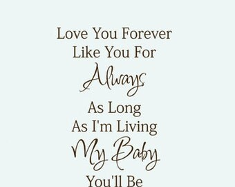 Baby Wall Decal Quote Vinyl Lettering Love you Forever Like you For Always My Baby you Will be Words for walls nursery decor
