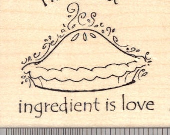 The Secret Ingredient is Love, Pie Rubber Stamp J18310- Wood Mounted