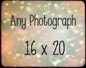 Any Photograph in a Size 16 x 20  - Large Fine Art Print Photography  -  Your Choice - Personalize It - Customize It