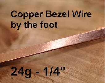 24 g Solid Copper Bezel Wire Strip 1/4 inch width by the foot - Dead Soft Temper