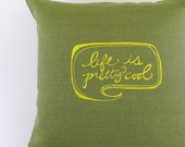 Pillow Cover. Cushion Cover. Life is Pretty Cool - 16 x 16 inches by Sweetnature Designs - Choose your fabric and ink color