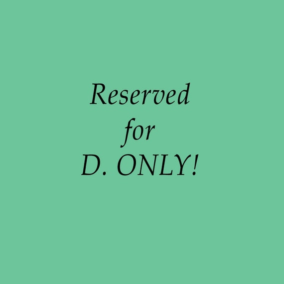 RESERVED for D. ONLY