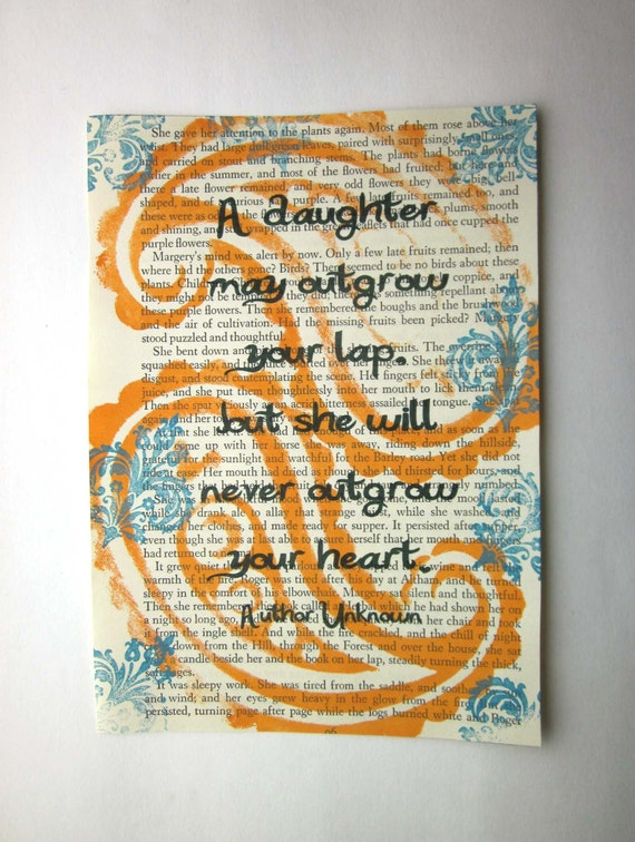 Daughter print on a book page, A daughter may outgrow your lap, but she will never outgrow your heart