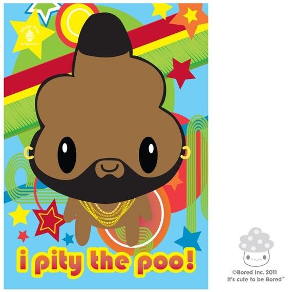 I Pity the Poo 5x7 Print