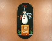 Let It Snow Sign Handpainted Wood Plaque 369