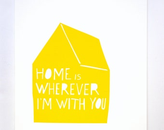 Home is Wherever I'm With You Print in Yellow