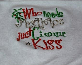 """Embroidered Bib """"Who Needs Mistletoe"""""""
