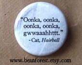 "oonka, oonka, gwwatt - cat, hairball - 1.25"" pinback button badge - refrigerator magnet fridge - cat lover gift funny vet tech gift gross"