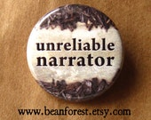 "unreliable narrator - 1.25"" pinback button badge - refrigerator fridge magnet - story character hero talk cautionary tale book reader writer"