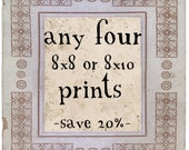 SAVE OVER 20% - Any Four 8x10 or 8x8 Vintage Inspired Prints - SALE