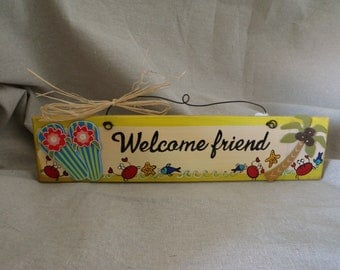 Welcome Friend Hand Painted Sign
