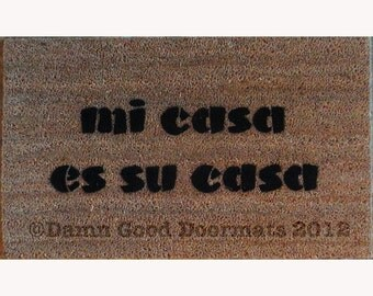mi casa es su casa my house is you rhouse- Spanish doormat