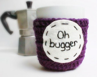 Oh Bugger, funny mug cozy, coffee cup, tea cup, cosy, purple, handmade, cover, british english, swear words, funny gift, rude, snark, grumpy