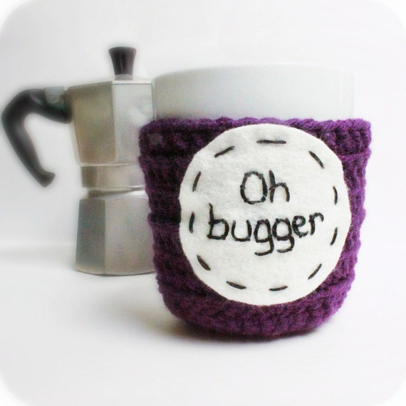 Oh Bugger, funny mug cozy, coffee cup, tea cup, cosy, purple, handmade, cover, british english, swear words, gag gift, stocking stuffer