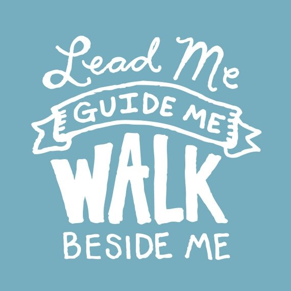 Lead Me Guide Me Walk Beside Me Vinyl Lettering By Decomod