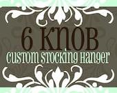6 knob/hook STOCKING HANGER