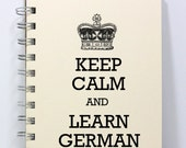 German Keep Calm Journal Notebook Diary Sketch Book - Keep Calm and Learn German - Small Notebook 5.5 x 4.25 Inches - Ivory
