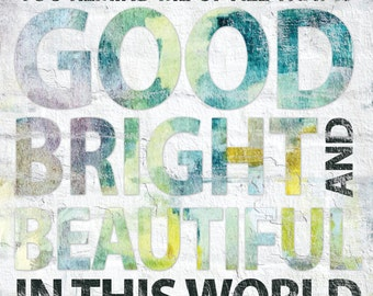 Good Bright & Beautiful - 12 x 12 Typography Word Art Print