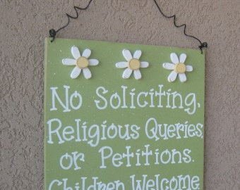 Free Shipping - NO SOLICITING, religious queries,  or petitions, Children Welcome sign with 3 daisies sign (sage) for home hanging sign