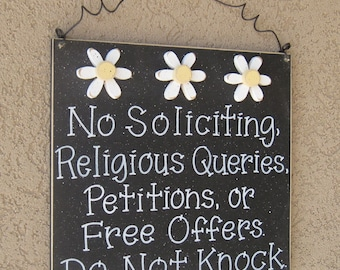 Free Shipping - NO SOLICITING, Religious Queries, Petitions or Free Offers, Do Not Knock sign with 3 daisies (black) for home hanging sign