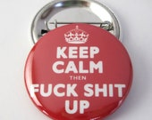 Keep Calm Pinback Button Badge, pins for backpacks, Pinback Button gift, Button OR Magnet - 1.5″ (38mm)