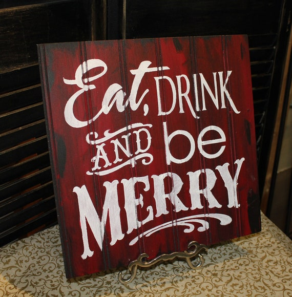Christmas Sign Decorations: EAT DRINK And Be MERRY Sign/Christmas Sign/Red/White