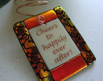 Wine Bottle Charms - Cheers to Happily Ever After - Fused glass bottle ornament