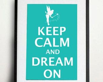 Digital Download - Keep Calm and Dream On - 8x10 inch print - Tinker Bell