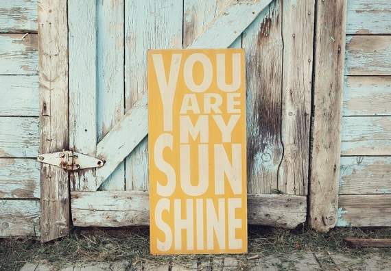 You Are My Sunshine Sign Typography Word Art in Golden Yellow or Straw Heavily Distressed
