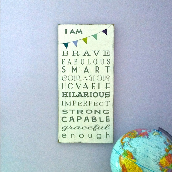 I am Brave...I am Enough with Bunting Wooden Sign Hand Painted