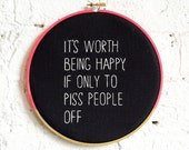 It's Worth Being Happy If Only to Piss People Off / wall hanging print art hoop / framed gift / rugglesmade
