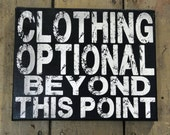 Clothing Optional Beyond This Point-Unique Canvas Art, wall decor, wall art, bedroom, kitchen, entrance, office or anywhere