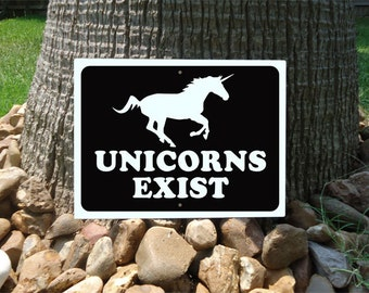 Unicorn - Unicorns Exist Sign 12x9 Inch Aluminum Sign