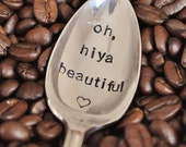Oh, Hiya Beautiful (TM)-  Hand Stamped Vintage Coffee Spoon for COFFEE LOVERS