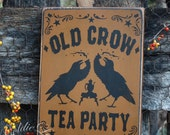 Old Crow Tea Party, wood sign