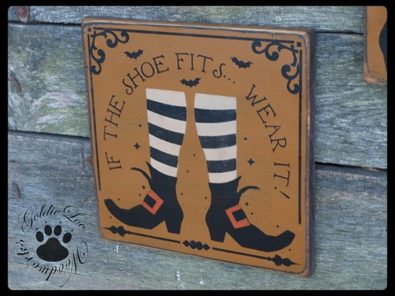 If The Shoe Fits, Primitive, Folkart, Halloween, Pine wood sign.