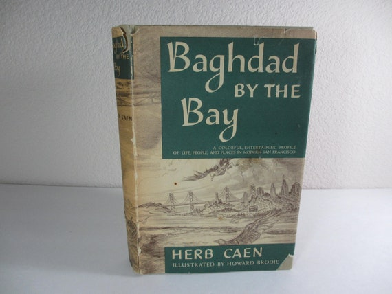 Baghdad by the Bay by Herb Caen 1949
