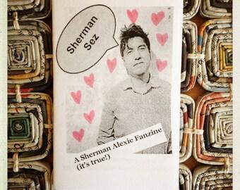 Sherman Sez: A Sherman Alexie Fanzine