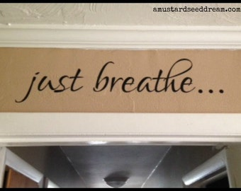 Just Breathe - Vinyl Wall Art, Graphics, Lettering, Decals, Stickers