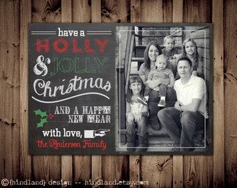 SAME DAY TURNAROUND Christmas Photo Card -- Custom Holiday Greeting Card -- Have a Hollly Jolly Christmas -- Chalkboard // 020